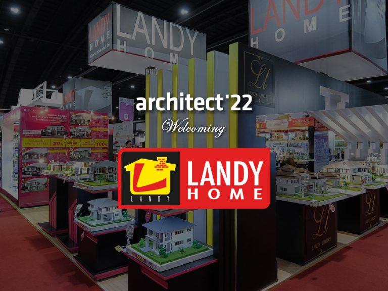 งานสถาปนิก'65 ขอต้อนรับบริษัท แลนดี้ โฮม (ประเทศไทย) จำกัด ที่เข้าร่วมงานอย่างเป็นทางการ