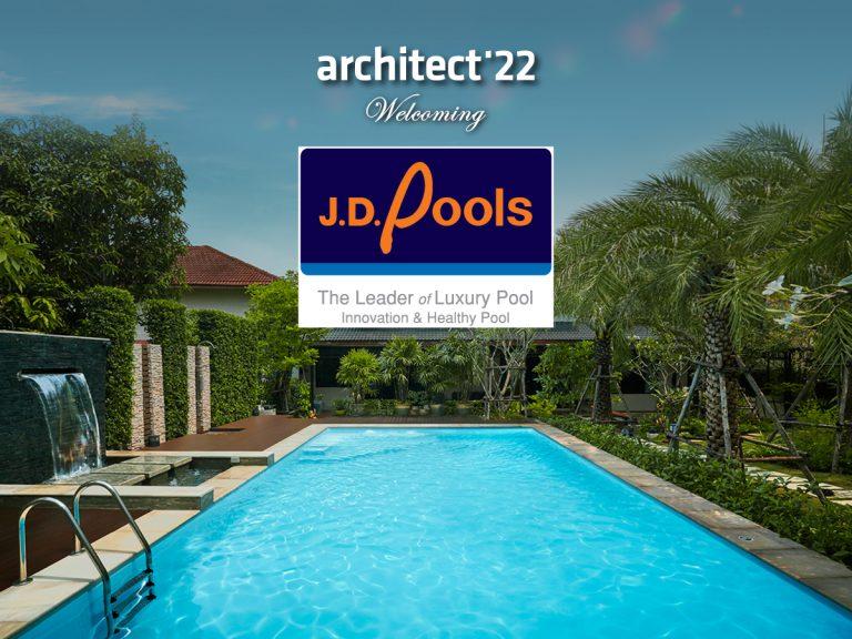 เจ.ดี.พูลส์ พร้อมยกนวัตกรรมสระว่ายน้ำครบวงจร เข้าร่วมงานสถาปนิก'65